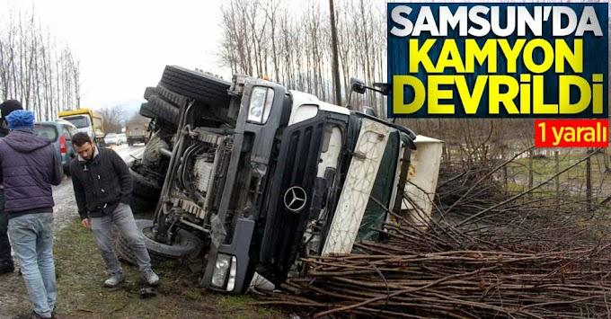 Samsunda Kamyon'un Devrilmesi Sonucu 1 kişi Yaralandı