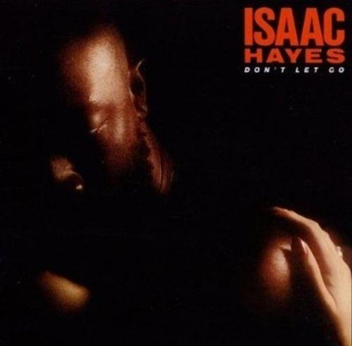 Isaac Hayes - Don't Let Go [1979]