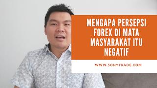 mengapa persepsi citra trading forex di masyarakat sangat negatif dan buruk