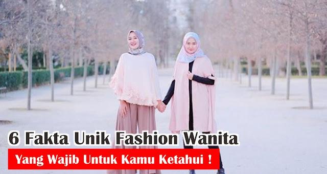 6 Fakta Unik Fashion Wanita Yang Wajib Untuk Kamu Ketahui !