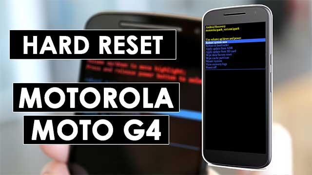 desbloquear - resetear - hard reset Motorola MOTO G4 y MOTO G4 plus