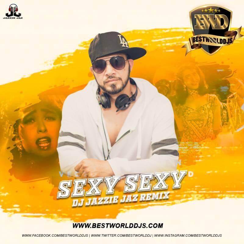 Sexy Sexy Remix DJ Jazzie Jaz