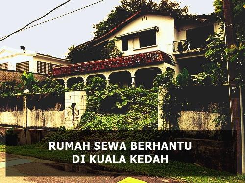 Kisah Seram : Rumah Sewa Berhantu di Kuala Kedah