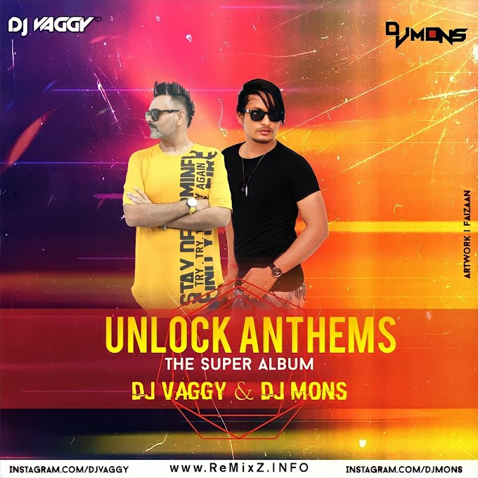 Unlock Anthems - DJ Vaggy X DJ Mons