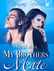 Novel My Brothers Mate by Mizz Laura Full Episode