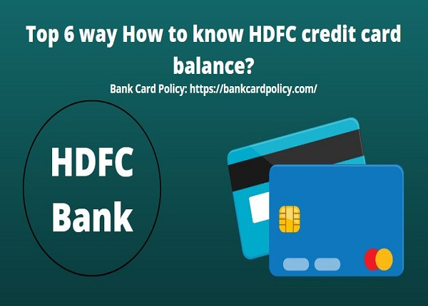 Top 6 way How to know HDFC credit card balance?