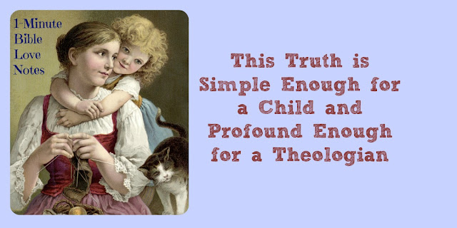 Easy enough for a child, accurate enough for a theologian.