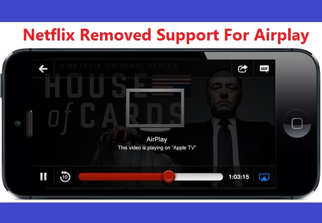 Netflix Removed Support For Airplay