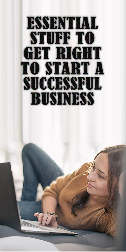 Essential Stuff You Will Need To Start A Successful Business