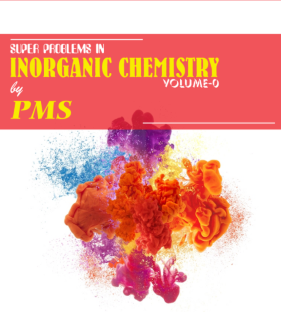 Super Problems In INORGANIC CHEMISTRY BY PMS[PDF]