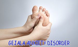 gejala anxiety disorder
