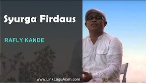 Lirik Lagu Syurga Firdaus,- Rafly Kande