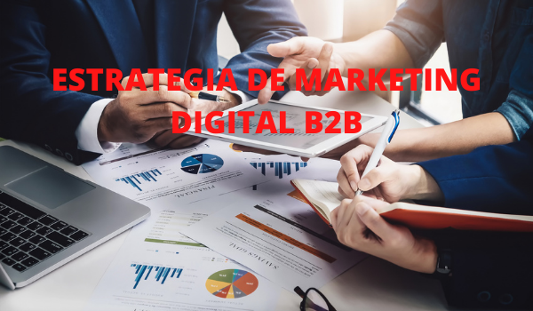 ESTRATEGIA DE MARKETING DIGITAL B2B