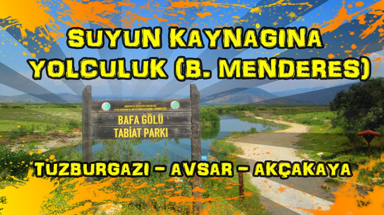 2018/04/26 Suyun kaynağına yolculuk - Tuzburgazı - Akköy - Avşar - Akçakaya