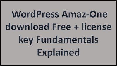 WordPress Amaz-One (download Free + license key) Fundamentals Explained