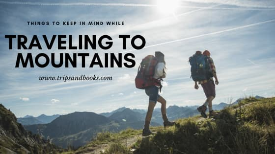 Travel Tips for mountain hiking | mountain trails