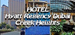 Multiple Jobs Vacancy in Hyatt Regency Dubai Creek Heights Hotel & Residences For Dubai, UAE Location