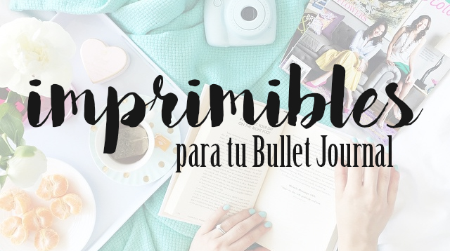 LBG│Bullet Journal en español: IMPRIMIBLES PARA TU BULLET JOURNAL