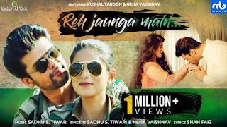 Reh Jaunga Main Lyrics Sadhu S Tiwari x Neha Vaishnav