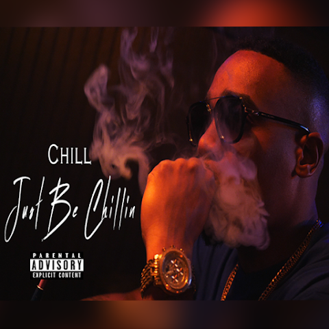 "Chill releases new video for smoker's anthem ""Just Be Chillin"""