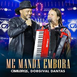Download Me Manda Embora – Cavaleiros do Forró e Dorgival Dantas Mp3 Torrent