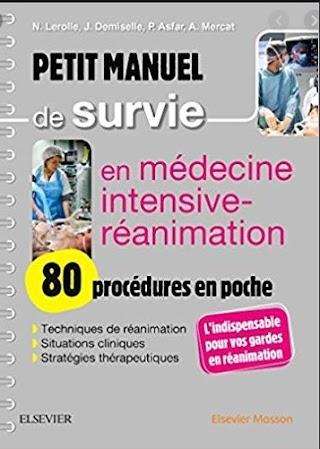 Petit manuel de survie en médecine intensive et réanimation