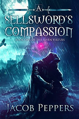 A Sellsword s Compassion by Jacob Peppers