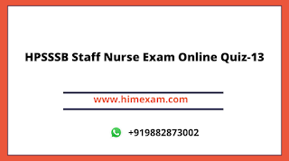 HPSSSB Staff Nurse Exam Online Quiz-13
