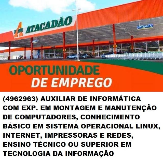 ATACADÃO DE BARRETOS-SP - OPORTUNIDADE DE EMPREGO - AUXILIAR DE INFORMÁTICA - PAT BARRETOS-SP