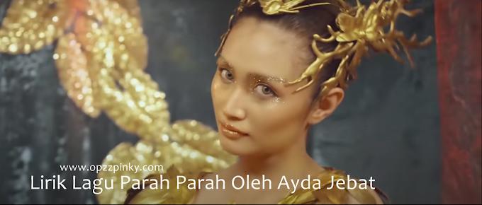 Lirik Lagu Parah Parah Oleh Ayda Jebat