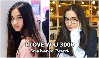 Lirik Lagu Stephanie Poetri - I Love You 3000 + MP3