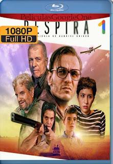 Respira (2019)[1080p Web-DL] [Latino-Inglés][Google Drive] chapelHD