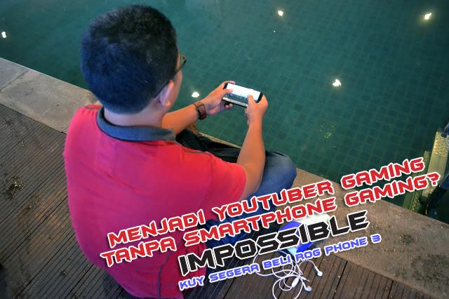 Menjadi Youtuber Gaming Tanpa Smartphone Gaming? Impossible, Kuy Segera Beli ROG Phone 3