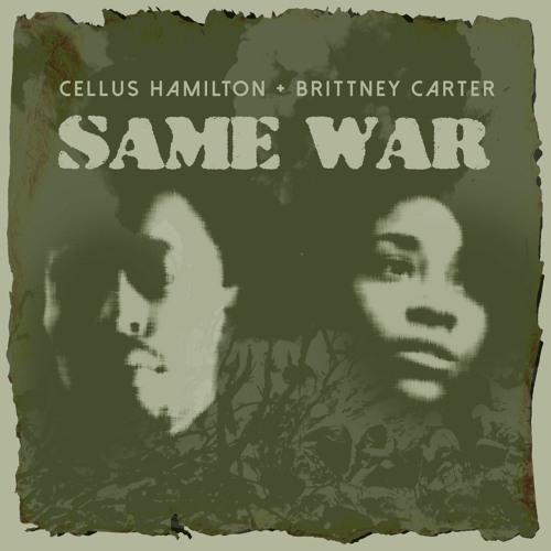 CELLUS HAMILTON - SAME WAR (FEAT. BRITTNEY CARTER)