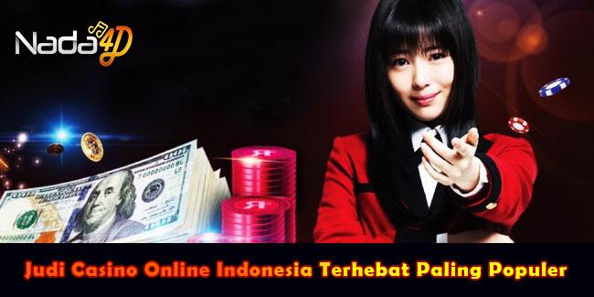 Judi Casino Online Indonesia Terhebat Paling Populer