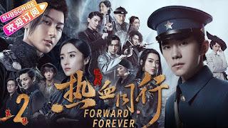 [Series] Forward Forever (2020) - Chinese Drama, Season 1 (Full Episode)