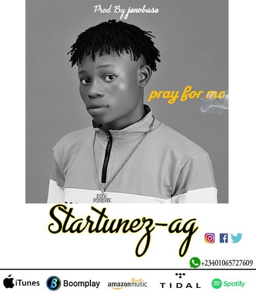 [Music] Startunez Ag – Pray For Me