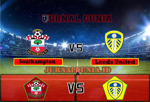 Prediksi Southampton vs Leeds United ,Rabu 19 May 2021 Pukul 00.00 WIB
