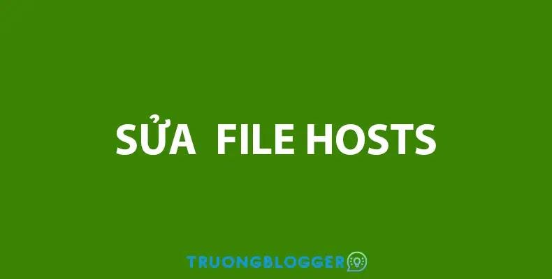Cách chỉnh sửa File Hosts trên Windows nhanh chóng