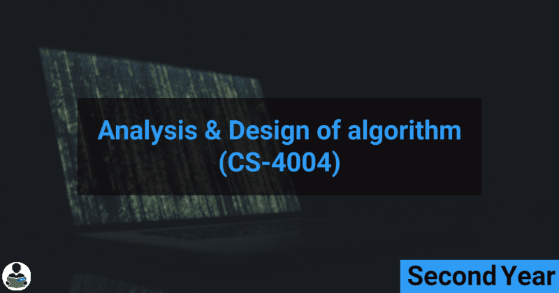 Analysis & Design of Algorithm (CS-4004) RGPV notes CBGS Bachelor of engineering
