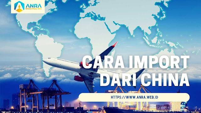 cara import mudah dari china