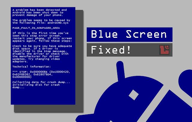 Blue Screen Android, Cara atasi Blue Screen di Android, Muncul Blue Screen di Smartphone Android, Smartphone Android muncul layar warna biru, kenapa Android bisa Blue Screen, Cara agar Smartphone Android tidak Blue Screen
