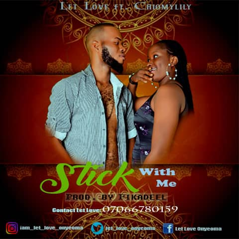 [Music] Stick with me - Let Love ft Chiomylily