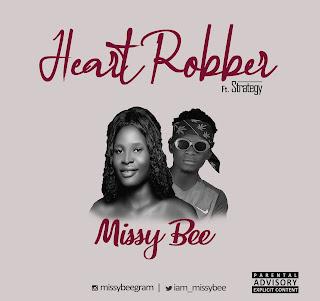 MUSIC: Missy Bee Ft Strategy - Heart Robber    @iam_missybee