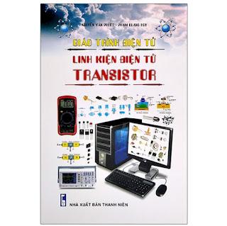 Giáo Trình Điện Tử - Linh Kiện Điện Tử Transistor ebook PDF-EPUB-AWZ3-PRC-MOBI
