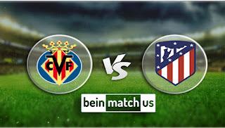 مشاهدة مباراة اتليتكو مدريد وفياريال بث مباشر اليوم