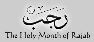 The Islamic Month of Rajab!!!!