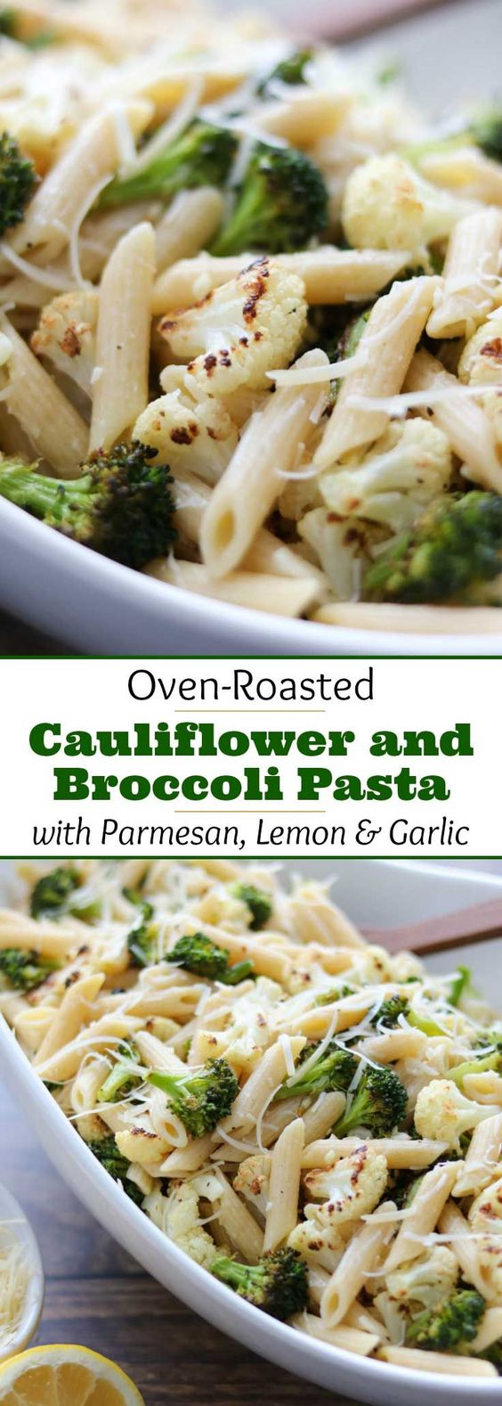 Roasted Broccoli And Cauliflower Pasta with Parmesan, Lemon And Garlic #roasted #broccoli #cauliflower #pasta #pastarecipes #parmesan #lemon #garlic #vegetarian #vegetarianrecipes #veggies #veganrecipes