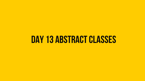 Day 13 Abstract Classes 30 days of code solution hackerrank