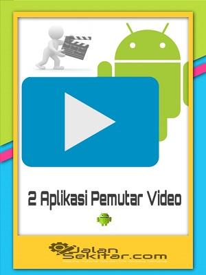 2 Aplikasi Pemutar Video Android Terbaik yang Wajib di Instal